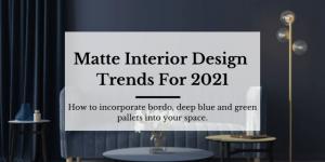 Matte interior design trends