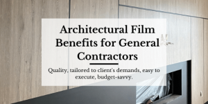 Architectural film benefits for general contractors