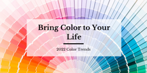 Bring Color to your life - Blog Post Featured Image
